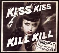 Kiss Kiss Kill Kill - HorrorPops