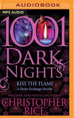Kiss the Flame - Rice, Christopher, and Boehmer, Paul (Read by), and Ross, Natalie (Read by)