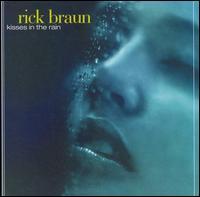 Kisses in the Rain - Rick Braun