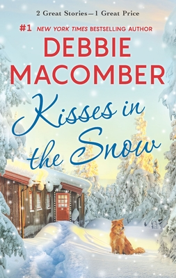 Kisses in the Snow: A 2-In-1 Collection - Macomber, Debbie
