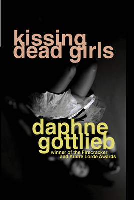 Kissing Dead Girls - Gottlieb, Daphne