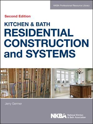 Kitchen & Bath Residential Construction and Systems - Nkba (National Kitchen and Bath Association)