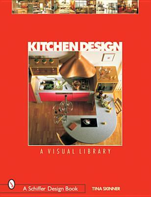 Kitchen Design: A Visual Library - Skinner, Tina