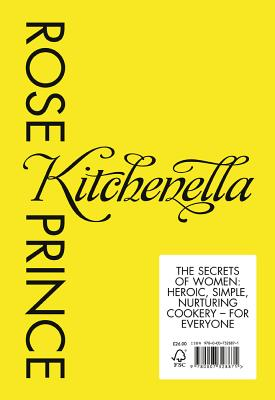 Kitchenella: The Secrets of Women: Heroic, Simple, Nurturing Cookery - for Everyone - Prince, Rose