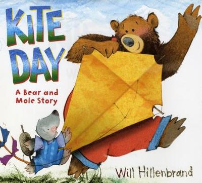 Kite Day: A Bear and Mole Story - Hillenbrand, Will