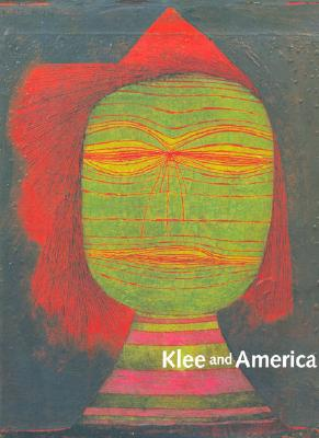 Klee and America - Helfenstein, Josef (Editor), and Turner, Elizabeth Hutton, Ms. (Editor), and Anger, Jenny