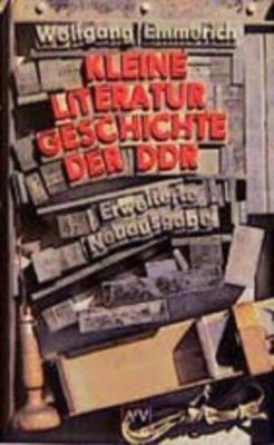 Kleine Literaturgeschichte der DDR - Emmerich, Wolfgang