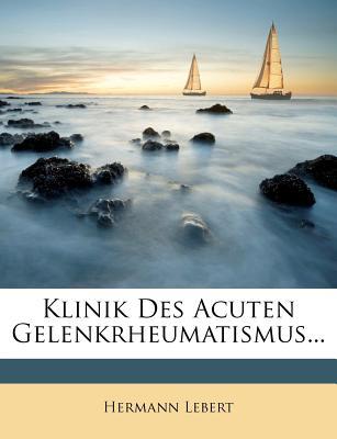 Klinik des acuten gelenkrheumatismus - Lebert, Hermann