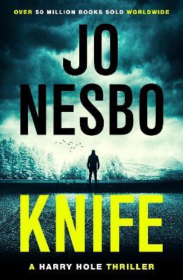 Knife: (Harry Hole 12) - Nesbo, Jo, and Smith, Neil (Translated by)