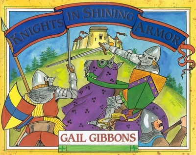 Knights in Shining Armor - Gibbons, Gail