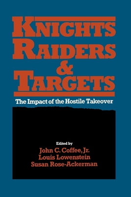 Knights, Raiders, and Targets - Coffee, John C (Editor), and Lowenstein, Louis (Editor), and Rose-Ackerman, Susan (Editor)