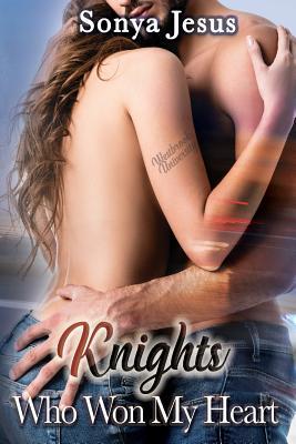 Knights Who Won My Heart: Knights Series Book 4 - Jesus, Sonya