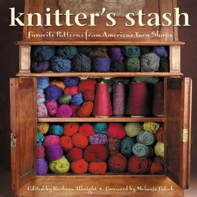 Knitter's Stash - Albright, Barbara (Editor), and Falick, Melanie (Foreword by)