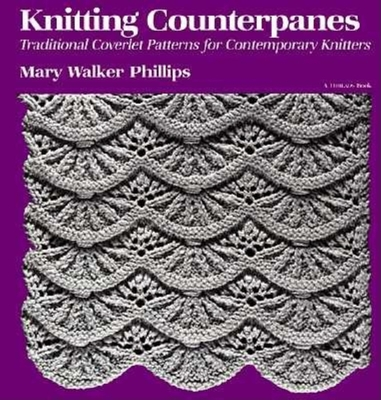 Knitting Counterpanes: Traditional Coverlet Patterns for Contemporary Knitters - Phillips, Mary Walker, and Timmons, Christine (Editor)