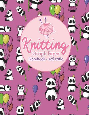 Knitting Graph Paper Notebook - 4: 5 Ratio: Knitters Graph Paper, Knitters Notebook, Blank Knitting Pattern Books, Asymmetric Knitting Designs Pages, Cute Panda Cover - Publishing, Moito