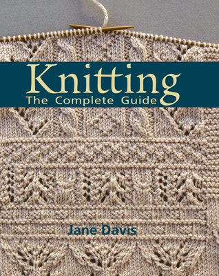 Knitting: The Complete Guide - Davis, Jane