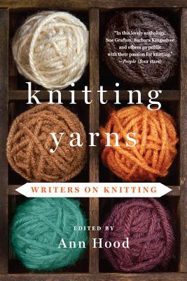 Knitting Yarns: Writers on Knitting - Hood, Ann, Professor