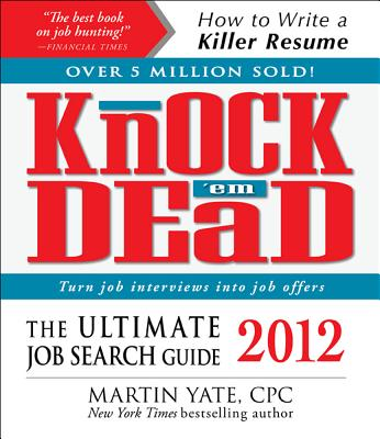 Knock 'em Dead: The Ultimate Job Search Guide - Yate Cpc, Martin, and Yate, Martin John