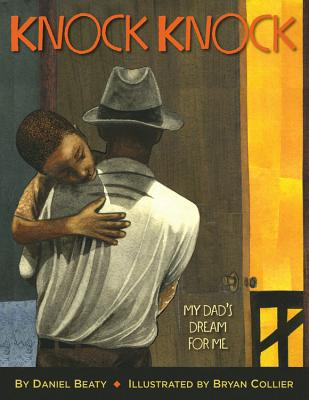 Knock Knock: My Dad's Dream for Me - Beaty, Daniel, and Collier, Bryan