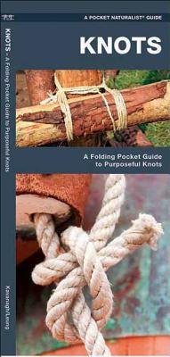 Knots: A How-To Guide to Purposeful Knots - Kavanagh, James
