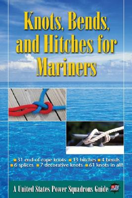Knots, Bends, and Hitches for Mariners - The United States Power Squadrons