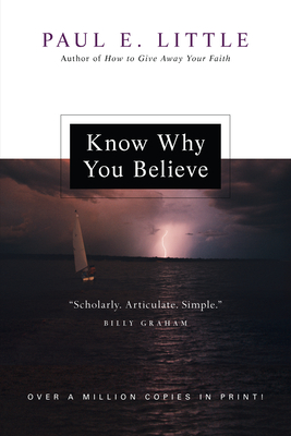Know Why You Believe - Little, Paul E, Professor