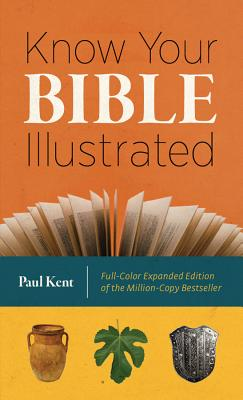Know Your Bible Illustrated - Kent, Paul