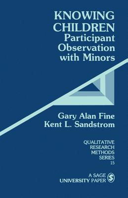 Knowing Children: Participant Observation with Minors - Fine, Gary Alan, and Sandstrom, Kent L