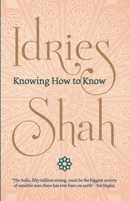 Knowing How to Know - Shah, Idries