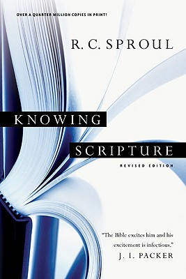 Knowing Scripture - Sproul, R C, and Packard, J I (Foreword by)