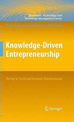 Knowledge-Driven Entrepreneurship: The Key to Social and Economic Transformation - Andersson, Thomas, and Curley, Martin G, and Formica, Piero