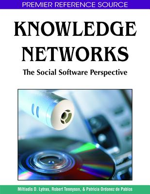 Knowledge Networks: The Social Software Perspective - Lytras, Miltiadis D