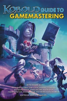 Kobold Guide to Gamemastering - Baker, Keith, and Baur, Wolfgang, and Boomer, Clinton