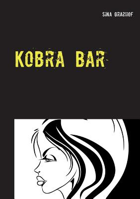 Kobra Bar - Grasshof, Sina