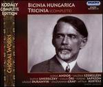 Kodály: Bicinia Hungarica; Tricinia (Complete)