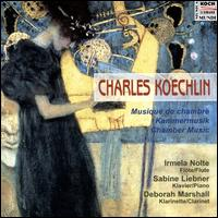Koechlin: Chamber Music - Deborah Marshall (clarinet); Irmela Nolte (flute); Irmela Nolte (piccolo); Irmela Nolte (flute); Sabine Liebner (piano)
