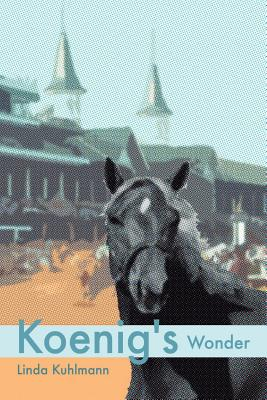 Koenig's Wonder - Kuhlmann, Linda