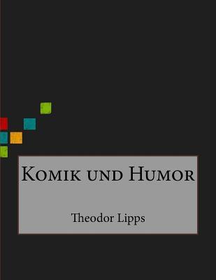 Komik Und Humor - Lipps, Theodor