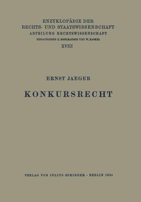 Konkursrecht - Jaeger, Ernst, and Kohlrausch, Eduard (Editor), and Kaskel, Walter (Editor)