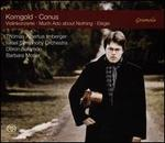 Korngold, Conus: Violinkonzerte, Much Ado about Nothing, Elégie