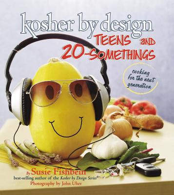 Kosher by Design Teens and 20-Somethings: Cooking the Next Generation - Fishbein, Susie, and Uher, John (Photographer)