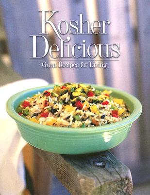 Kosher Delicious: Great Recipes for Living - Kastenbaum, Diana (Editor), and Brenner, Penny (Editor)