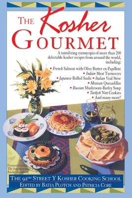 Kosher Gourmet - 92nd Street Cooking School, and 92nd Street y Cooking School, and Plotch, Batia (Editor)