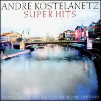 Kostelanetz Super Hits Vol. 1 - André Kostelanetz (piano); André Kostelanetz (conductor)