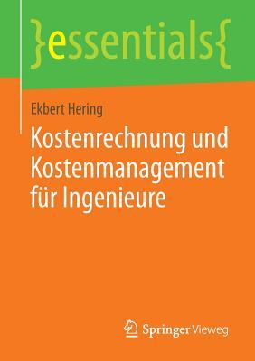 Kostenrechnung Und Kostenmanagement Fur Ingenieure - Hering, Ekbert