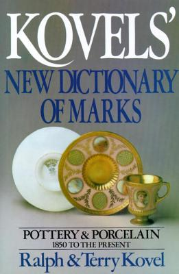 Kovels' New Dictionary of Marks - Kovel, Ralph M