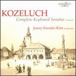 Kozeluch: Complete Keyboard Sonatas, Vol. 1