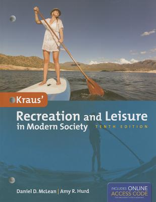 Kraus' Recreation and Leisure in Modern Society - McLean, Daniel, and Hurd, Amy, Dr.