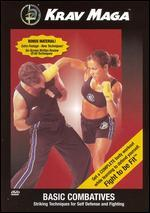 Krav Maga: Basic Combatives - Striking Techniques for Self Defense & Fighting
