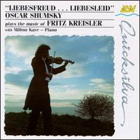 Kreisler: Liebesleid; Liebesfreud - Milton Kaye (piano); Oscar Shumsky (violin)